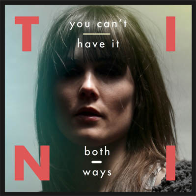 Tini - You Can't Have It Both Ways